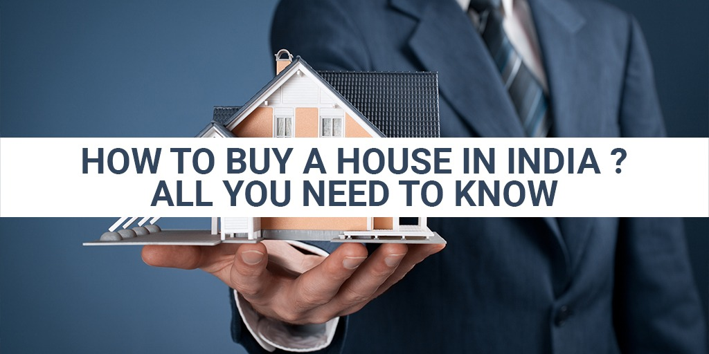 How to buy a house in India All you need to know.